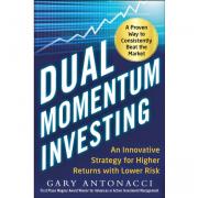 Dual Momentum Investing by Gary Antonacci